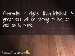Character is higher than intellect