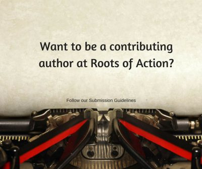 Guest Articles: Submission Guidelines for Writers at Roots of Action