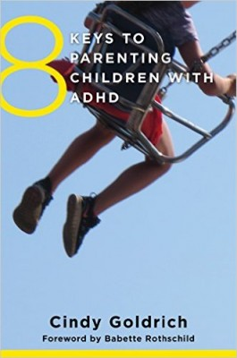 Parenting Children with ADHD, by Cindy Goldrich EdM