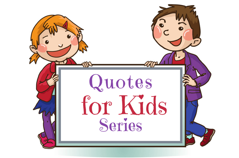 Quotes for Kids That Promote Healthy Development