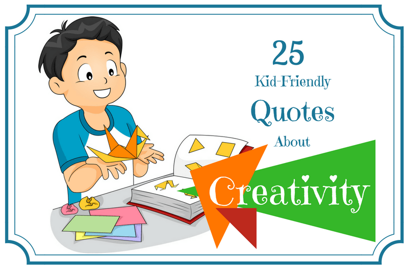 Creativity Quotes That Inspire Kids' Inner Genius