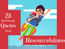 25 Kid-Friendly Quotes About Goals and Resourcefulness | Roots of Action