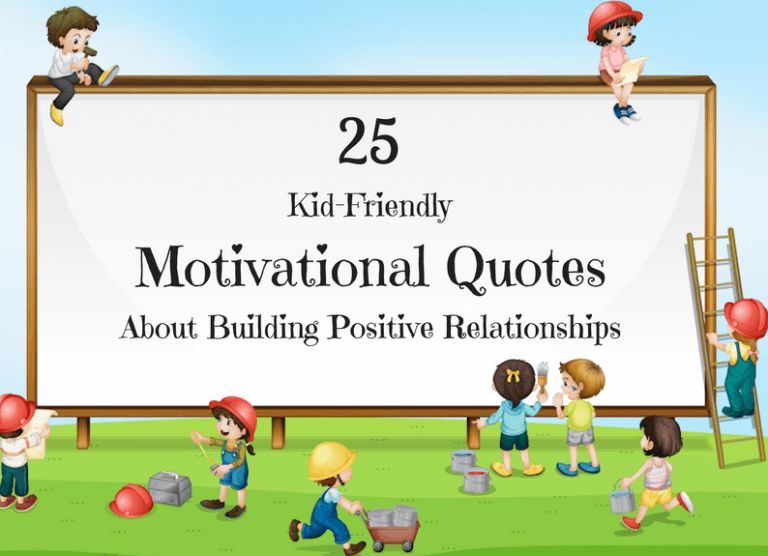 Motivational Quotes for Kids that Help Build Positive Relationships | Roots of Action