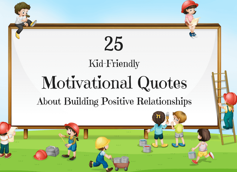 Motivational Quotes for Kids that Help Build Positive ...